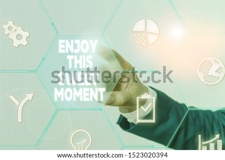 Handwriting text Enjoy This Sweet Moment. Concept meaning encouraging someone to love his life timeline Male human wear formal work suit presenting presentation using smart device.
