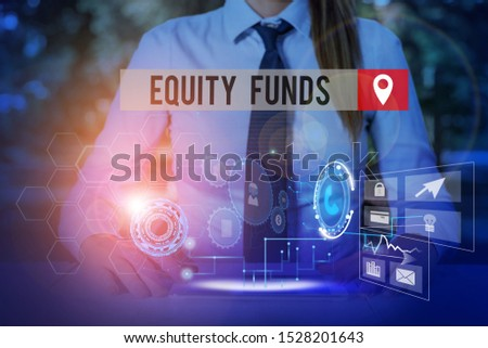 Handwriting text Equity Funds. Concept meaning type of mutual fund that buys ownership in businesses Woman wear formal work suit presenting presentation using smart device.