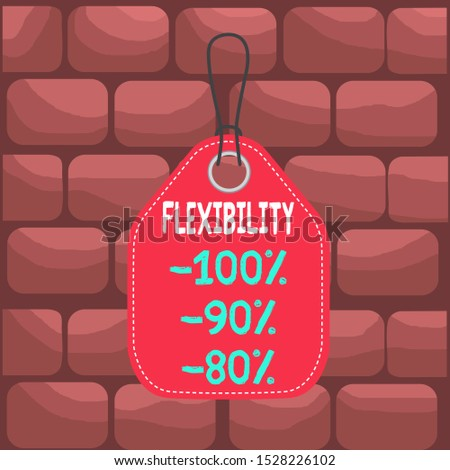 Handwriting text Flexibility 100 Percent 90 Percent 80 Percent. Concept meaning How much flexible you are maleability level Empty tag blank space colorful background label rectangle attached string.