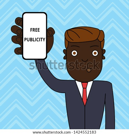 Handwriting text Free Publicity. Concept meaning Promotional marketing Mass media Public Relations Editorial Man Holding Vertically Smartphone Device with Blank Screen for Attention.