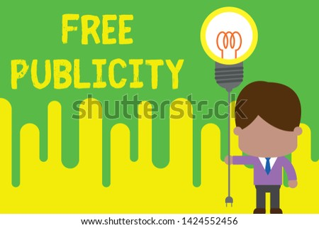 Handwriting text Free Publicity. Concept meaning Promotional marketing Mass media Public Relations Editorial Standing man tie holding plug socket light bulb to connect idea. Startup.