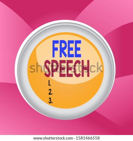Handwriting text Free Speech. Concept meaning the right of showing to express their opinions publicly Circle button colored sphere switch center background middle round shaped.