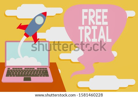 Handwriting text Free Trial. Concept meaning Product or service offered for no cost to try and give feedback Successful rocket launching clouds out laptop background. Startup growing. Stock photo ©