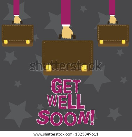 Handwriting text Get Well Soon. Concept meaning Wishing you have better health than now Greetings good wishes.