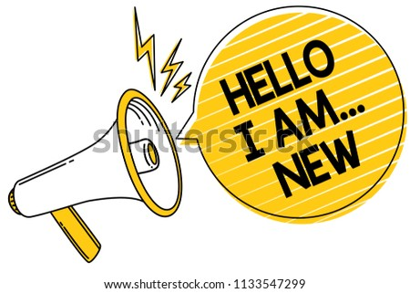 Handwriting text Hello I Am... New. Concept meaning Introduce yourself Meeting Greeting Work Fresh worker School Convey message text lines ideas loud speaker alarm announcement work.