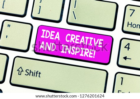 Handwriting text Idea Creative And Inspire. Concept meaning Inspiration creativity motivation for originality Keyboard key Intention to create computer message, pressing keypad idea. #1276201624