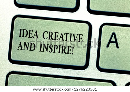 Handwriting text Idea Creative And Inspire. Concept meaning Inspiration creativity motivation for originality Keyboard key Intention to create computer message, pressing keypad idea. #1276223581