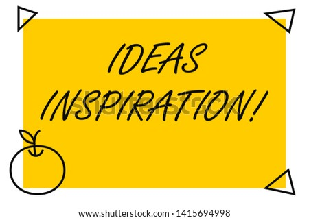 Handwriting text Ideas Inspiration. Concept meaning feeling of enthusiasm you get from someone or something Isolated Yellow Text Box Banner with 4 SelfAdhesive One in Form of Apple.