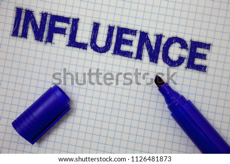 Handwriting text Influence. Concept meaning Capacity to have effect on others character development behavior Squared notebook page ideas messages blue open marker grid background.