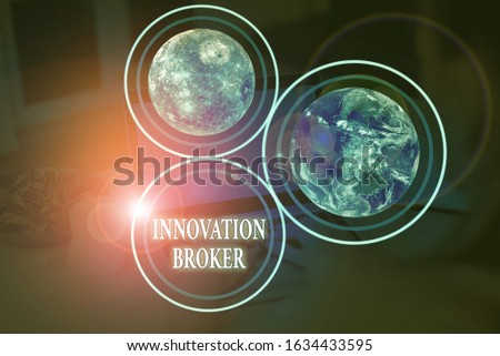 Handwriting text Innovation Broker. Concept meaning help to mobilise innovations and identify opportunities Elements of this image furnished by NASA.