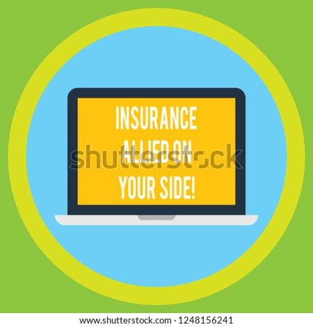 Handwriting text Insurance Allied On Your Side. Concept meaning Safety support in case of emergency available Laptop Monitor Personal Computer Device Tablet Blank Screen for Text Space.