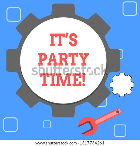 Handwriting text It S Party Time. Concept meaning Right moment to celebrate have fun do to a disco to dance.