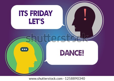 Handwriting text Its Friday Let S Dance. Concept meaning Invitation to party go to a disco enjoy happy weekend Messenger Room with Chat Heads Speech Bubbles Punctuations Mark icon.