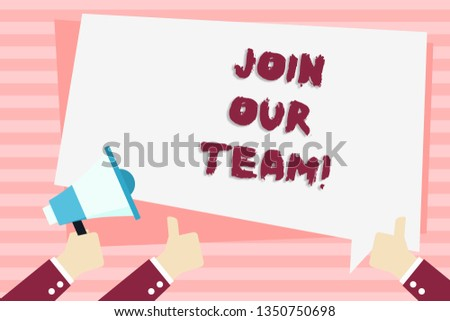 Handwriting text Join Our Team. Concept meaning Get over unemployment joining better career workforce Hand Holding Megaphone and Other Two Gesturing Thumbs Up with Text Balloon.