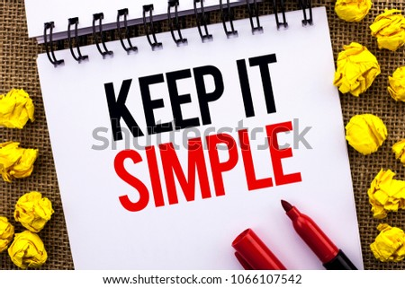 Handwriting text Keep It Simple. Concept meaning Simplify Things Easy Understandable Clear Concise Ideas written on Notebook Book on the jute background Marker next to it.