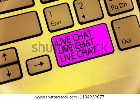 Handwriting text Live Chat Live Chat Live Chat. Concept meaning talking with people friends relatives online Keyboard purple key Intention create computer computing reflection document. #1134939077