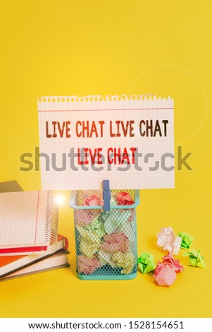 Handwriting text Live Chat Live Chat Live Chat. Concept meaning talking with showing friends relatives online Trash bin crumpled paper clothespin empty reminder office supplies yellow.