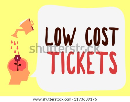 Handwriting text Low Cost Tickets. Concept meaning small paper bought to provide access to service or show