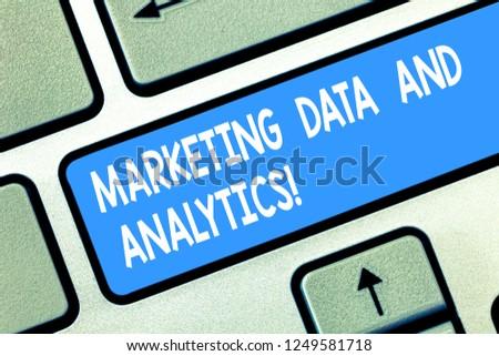 Handwriting text Marketing Data And Analytics. Concept meaning Advertising promotion statistical analysis Keyboard key Intention to create computer message pressing keypad idea. #1249581718