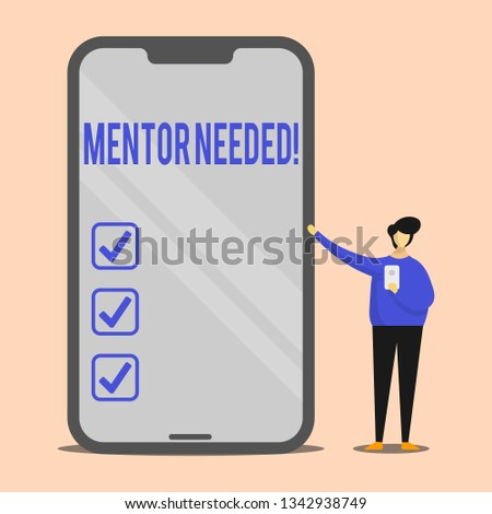 Handwriting text Mentor Needed. Concept meaning Guidance advice support training required Man Presenting Huge Blank Screen Smartphone while Holding Another Mobile.