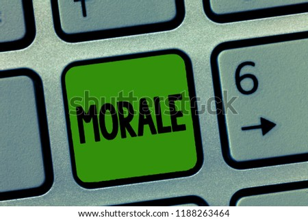 Handwriting text Morale. Concept meaning enthusiasm and discipline of person or group at particular time #1188263464