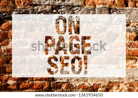 Handwriting text On Page Seo. Concept meaning measures taken within website improve position search rankings Brick Wall art like Graffiti motivational call written on the wall. #1361934650
