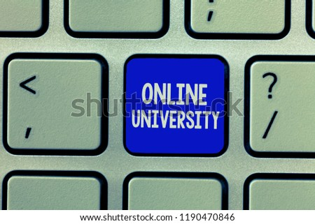 Handwriting text Online University. Concept meaning Distance Learning Courses are taken over the internet