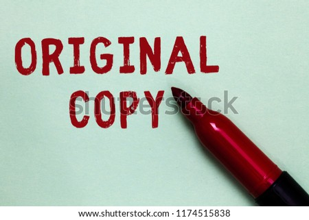 Handwriting text Original Copy. Concept meaning Main Script Unprinted Branded Patented Master List Open red marker intention communicating message ideas green background. #1174515838