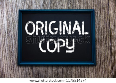 Handwriting text Original Copy. Concept meaning Main Script Unprinted Branded Patented Master List #1175514574