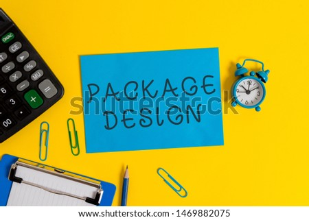Handwriting text Package Design. Concept meaning Strategy in creating unique product wrapping or container Clipboard sheet clips note calculator pencil alarm clock colored background.