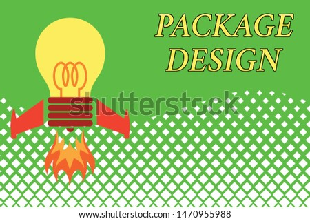 Handwriting text Package Design. Concept meaning Strategy in creating unique product wrapping or container Top view launching bulb rocket fire base. Starting new project. Fuel idea.