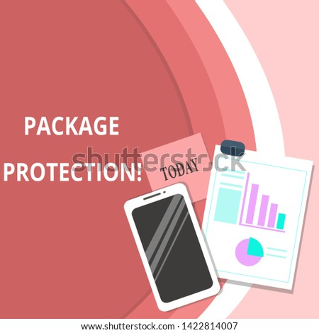 Handwriting text Package Protection. Concept meaning Wrapping and Securing items to avoid damage Labeled Box Layout Smartphone Off Sticky Notes Clipboard with Pie Chart and Bar Graph.