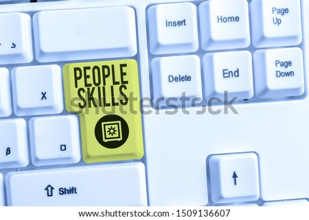 Handwriting text People Skills. Concept meaning Get Along well Effective Communication Rapport Approachable White pc keyboard with empty note paper above white background key copy space.