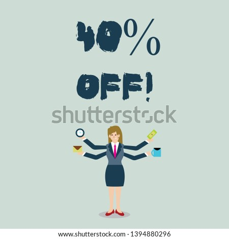 Handwriting text 40 Percent Off. Concept meaning 40 percent reduction on the original price of a product Businesswoman with Four Arms Extending Sideways Holding Workers Needed Item.