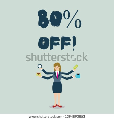 Handwriting text 80 Percent Off. Concept meaning 80 percent reduction on the original price of a product Businesswoman with Four Arms Extending Sideways Holding Workers Needed Item.