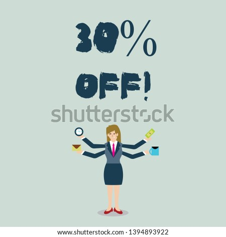 Handwriting text 30 Percent Off. Concept meaning 30 percent reduction on the original price of a product Businesswoman with Four Arms Extending Sideways Holding Workers Needed Item.