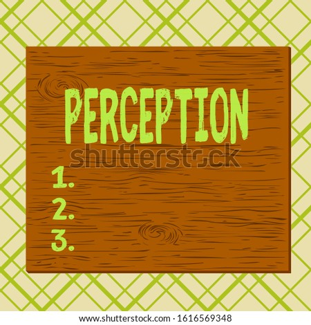 Handwriting text Perception. Concept meaning individuals organize and interpret their sensory impressions Square rectangle unreal cartoon wood wooden nailed stuck on coloured wall.