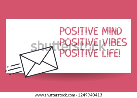 Handwriting text Positive Mind Positive Vibes Positive Life. Concept meaning Motivation inspiration to live Fast Delivery icon on Sealed Envelope Express status Mail Send Urgent.