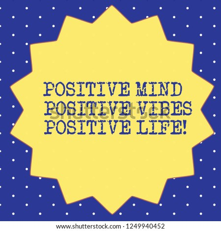 Handwriting text Positive Mind Positive Vibes Positive Life. Concept meaning Motivation inspiration to live Fourteen 14 Pointed Star shape with Thin outline Zigzag effect Polygon.