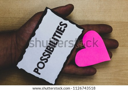Handwriting text Possibilities. Concept meaning Things that may happen or be the case State of being possible Paper nice art hart love lover name romantic memories ideas thoughts. #1126743518