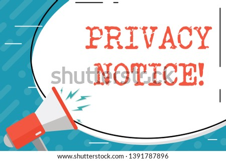 Handwriting text Privacy Notice. Concept meaning fulfils a legal requirement to protect a customer or client Blank White Huge Oval Shape Sticker and Megaphone Shouting with Volume Icon.