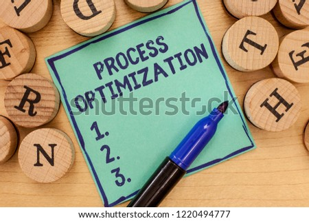 Handwriting text Process Optimization. Concept meaning Improve Organizations Efficiency Maximize Throughput