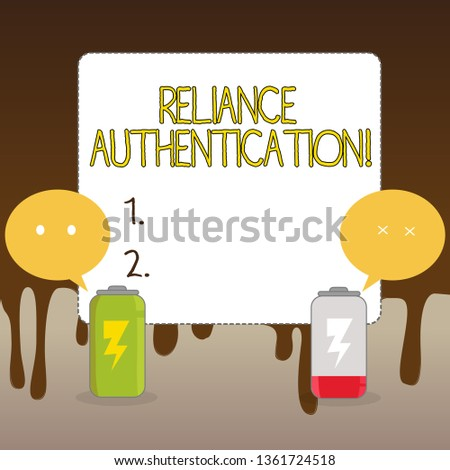 Handwriting text Reliance Authentication. Concept meaning part of trust based identity attribution process Fully Charged and Discharged Battery with Two Colorful Emoji Speech Bubble.