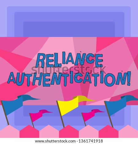 Handwriting text Reliance Authentication. Concept meaning part of trust based identity attribution process Blank Solid Colorful Pennant Streamer Flag on Stick Mounted on Picket Fence.