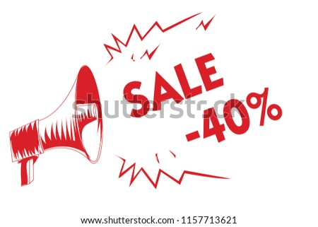 Handwriting text Sale 40. Concept meaning A promo price of an item at 40 percent markdown Red megaphone loudspeaker important messages screaming speaking loud.