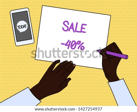Handwriting text Sale 40 Percent. Concept meaning A promo price of an item at 40 percent markdown Top View Man Writing Blank Paper Pen Pencil Marker Smartphone Message Icon.
