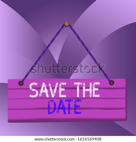Handwriting text Save The Date. Concept meaning Systematized events Scheduled activity Recorded Filed Wood plank nail pin string board colorful background wooden panel fixed.