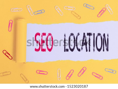 Handwriting text Seo Location. Concept meaning process to optimize pages on your site to show for organic.