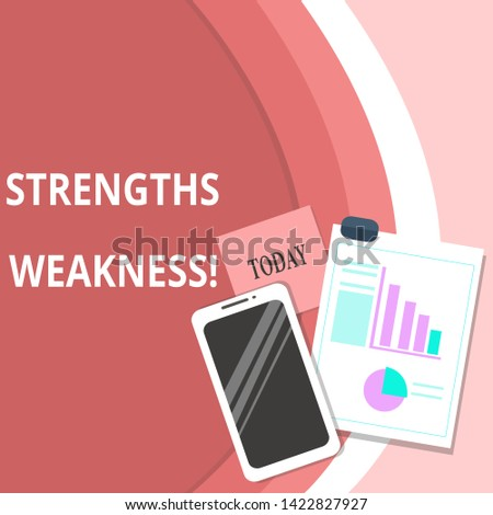 Handwriting text Strengths Weakness. Concept meaning Opportunity and Threat Analysis Positive and Negative Layout Smartphone Off Sticky Notes Clipboard with Pie Chart and Bar Graph.
