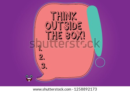 Handwriting text Think Outside The Box. Concept meaning Be unique different ideas bring brainstorming Blank Color Speech Bubble Outlined with Exclamation Point Monster Face icon.